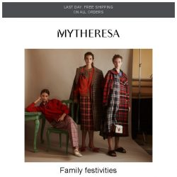 [mytheresa] Holiday treats for you and your loved ones + last day: free shipping