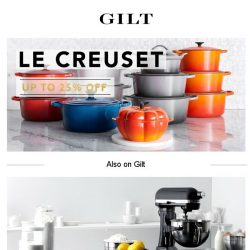 [Gilt] Up to 25% Off Le Creuset is on the table today.