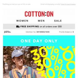 [Cotton On] One. Day. Only. 😎 30% OFF