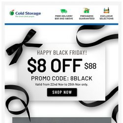[Cold Storage] Black Friday's Here! $8 OFF $88 with Code 8BLACK