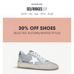 [Selfridges & Co] Starts tomorrow: 30% off autumn/winter shoes