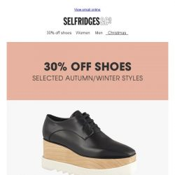 [Selfridges & Co] Now on: 30% off autumn/winter shoes!