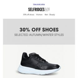[Selfridges & Co] 30% off shoes. Go on treat yourself