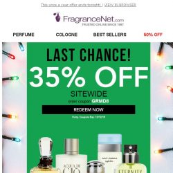 [FragranceNet] Last Chance to SAVE 35%*