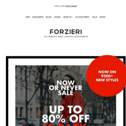 [Forzieri] New Edition | Now or Never SALE is ON
