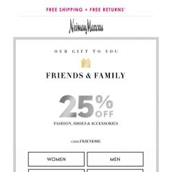 [Neiman Marcus] Friends & Family! 25% off...