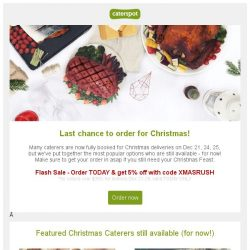 [CaterSpot] Last chance for Christmas orders - Enjoy Flash 5% off today!