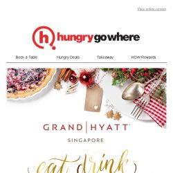 [HungryGoWhere] Eat, drink and be merry at Grand Hyatt Singapore - All Day Festive Buffet from $78++