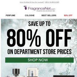 [FragranceNet] Up to 80% off. Oh yes we did.