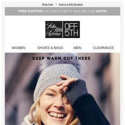 [Saks OFF 5th] Extra 50% off women's cold-weather classics (because it's freezing)