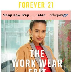 [FOREVER 21] YOU'LL BE THE TALK OF THE OFFICE.