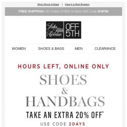 [Saks OFF 5th] Pick & shoes: Extra 20% off has HOURS left!