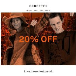 [Farfetch] Don't miss 20% off these designers. Spend smarter