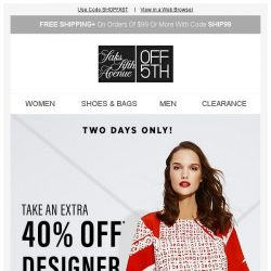 [Saks OFF 5th] 2-day designer deal: Take an extra 40% off apparel!
