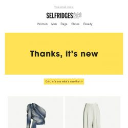 [Selfridges & Co] In the mood for something new?