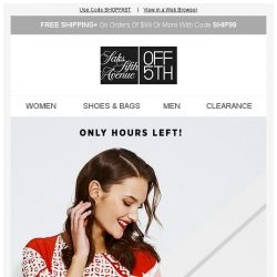 [Saks OFF 5th] Final Hours: Extra 40% off designer apparel waits for no one!