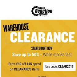 [Chain Reaction Cycles] 50% off: Warehouse Clearance. Starts. NOW!