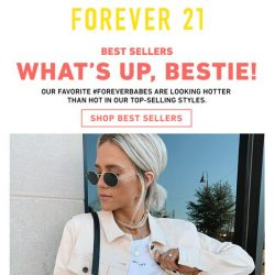 [FOREVER 21] WHAT'S UP, BESTIE.