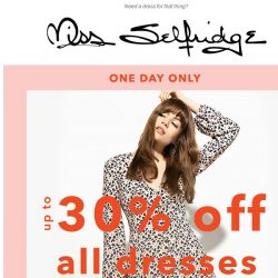 [Miss Selfridge] Up to 30% off ALL dresses - ONE DAY ONLY!