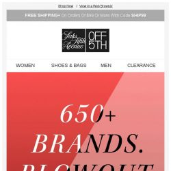 [Saks OFF 5th] Up to 75% OFF: 650+ brands. Blowout prices. What are you waiting for?