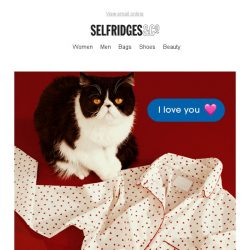 [Selfridges & Co] Left your Valentine's Day gift to the last minute?