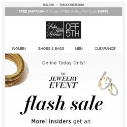 [Saks OFF 5th] The Jewelry Event Flash Sale ends tonight: Extra 10% off for More! Insiders