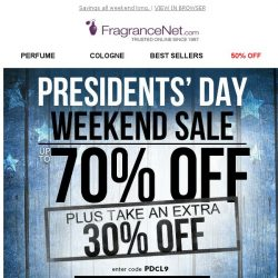 [FragranceNet] ★★★ 30% OFF Sitewide – Our President's Day Sale STARTS NOW ★★★