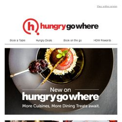 [HungryGoWhere] Who is NEW on HungryGoWhere? More cuisines, more dining treats await