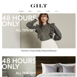 [Gilt] *** 75% OFF Holiday Weekend BLOWOUT ***