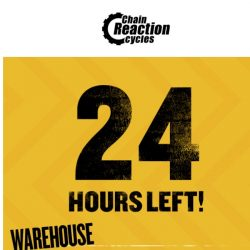 [Chain Reaction Cycles] Warehouse Clearance: Ending NOW! ⏳