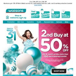 [Watsons] We are 31!  Celebrate with $20 COUPONS, $8 CASH  VOUCHERS, 2ND BUY @ 50% OFF & more!