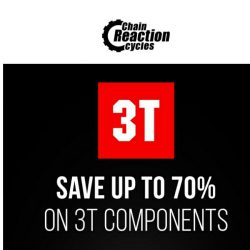 [Chain Reaction Cycles] 70% Off 3T Components! 
