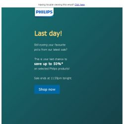 [PHILIPS] Your last chance to save up to 50%!