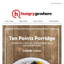 [HungryGoWhere] 1-for-1 Treat by Ten Points Porridge (Sengkang) - Exclusively for Singtel Customers