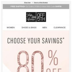 [Saks OFF 5th] Luck of the draw(er): 80%, 70% or 60% off