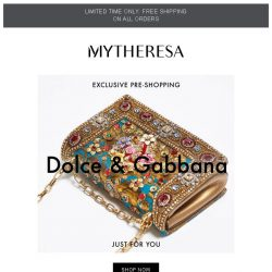 [mytheresa] Exclusive pre-shopping: Dolce & Gabbana
