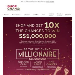 [iShopChangi] Yongning, want 10x the chances to be our 10th Changi Millionaire?