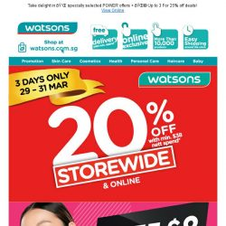 [Watsons]  Enjoy Storewide 20% & receive FREE $8 cash vouchers!