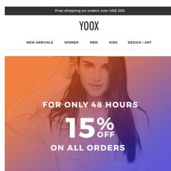 [Yoox] ⚡️ For only 48 hours: 15% OFF all orders