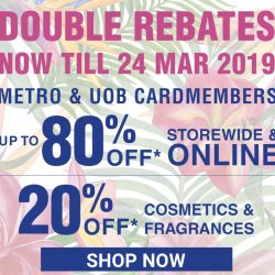 Metro: Enjoy Up to 80% OFF Storewide & Online + 20% OFF Cosmetics & Fragrances + 2X Metro$ Rebates!