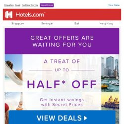 [Hotels.com] ❮ MUST-SEE ❯ You've earned access to this: pay up to 50% less