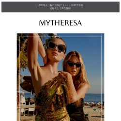 [mytheresa] Limited time free shipping + From summer party to after-party