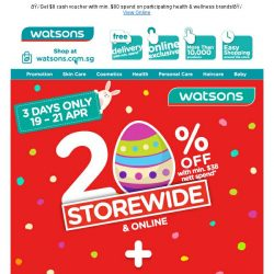 [Watsons]  Egg-citing Storewide 20% off deals with add'l $5 cash voucher exclusively for members only! Happy Holidays!  