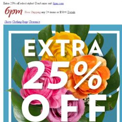 [6pm] Extra 25% off! Yes!