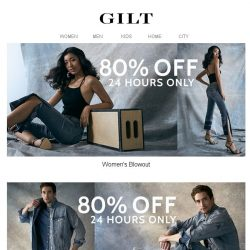 [Gilt] BLOWOUT PRICES: 80% Off. 24 Hours.