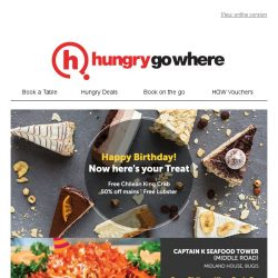 [HungryGoWhere] It's your birthday month? You are in for a treat! Free Chilean King Crab, Free Lobster, 50% off Mains, and more