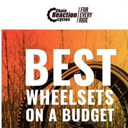 [Chain Reaction Cycles] Most Wanted: Best Wheelsets on a Budget 🎯