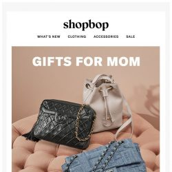 [Shopbop] Mom's gonna LOVE these gifts