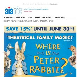 [SISTIC]  ON SALE NOW! Where is PETER RABBIT? Direct from London's West End! SAVE UP TO 25%! 
