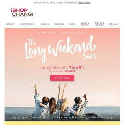 [iShopChangi] Long weekends are even more lit with iShopChangi 🔥